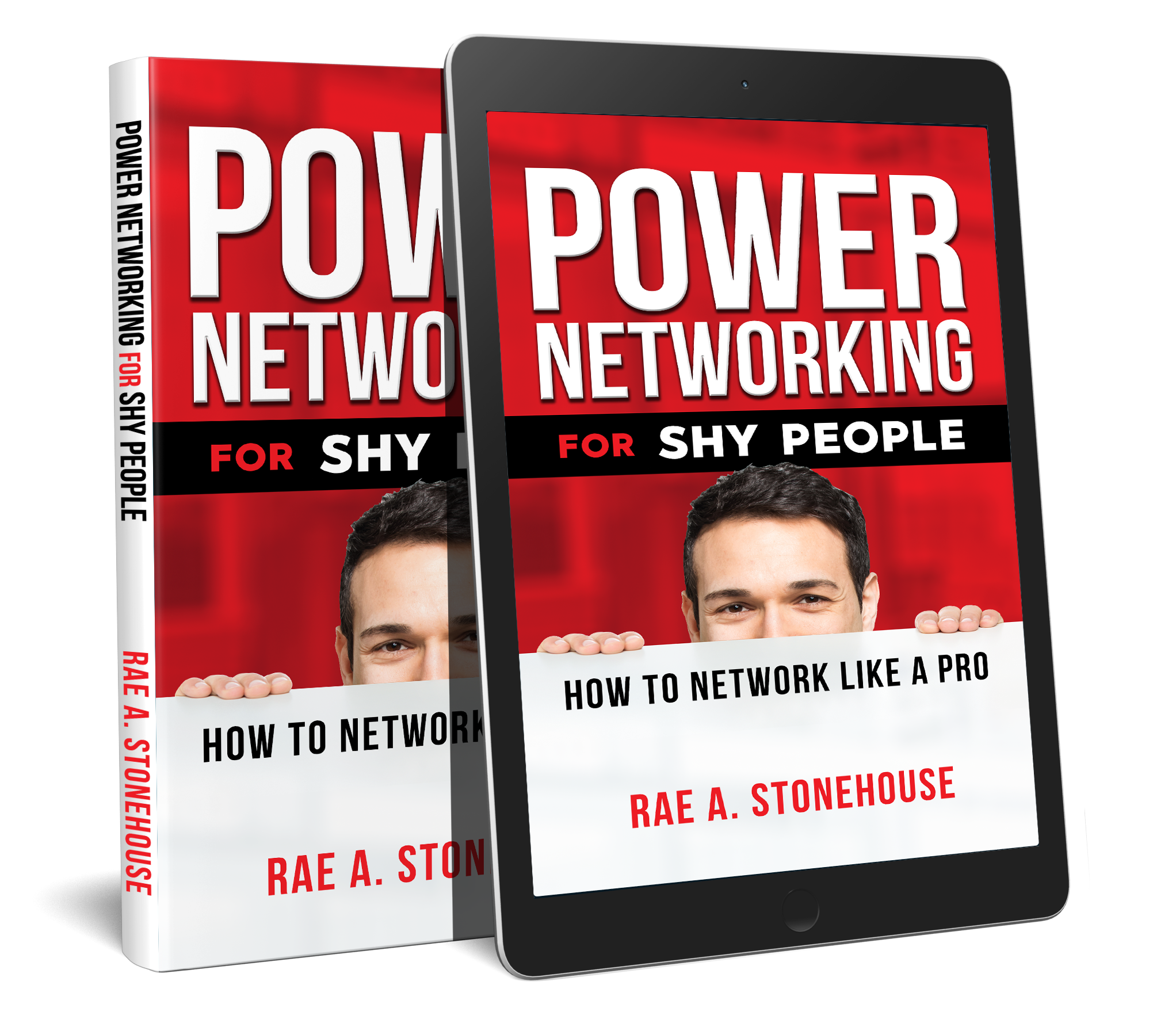 Power Networking For Shy People: How To Network Like A Pro by Rae A. Stonehouse
