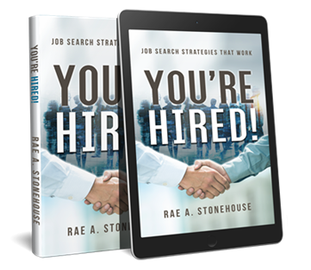 You're Hired!  Job Search Strategies That Work by Rae A. Stonehouse