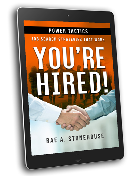 You're Hired! Power Tactics: Job Search Strategies That Work by Rae A. Stonehouse
