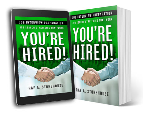 Job Interview Preparation: Job Search Strategies That Work by Rae A. Stonehouse