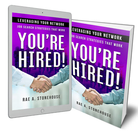 Leveraging Your Network: Job Search Strategies That Work by Rae A. Stonehouse